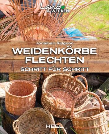 Weidenkörbe flechten eBook by Jonathan Ridgeon - 9783958433953 .